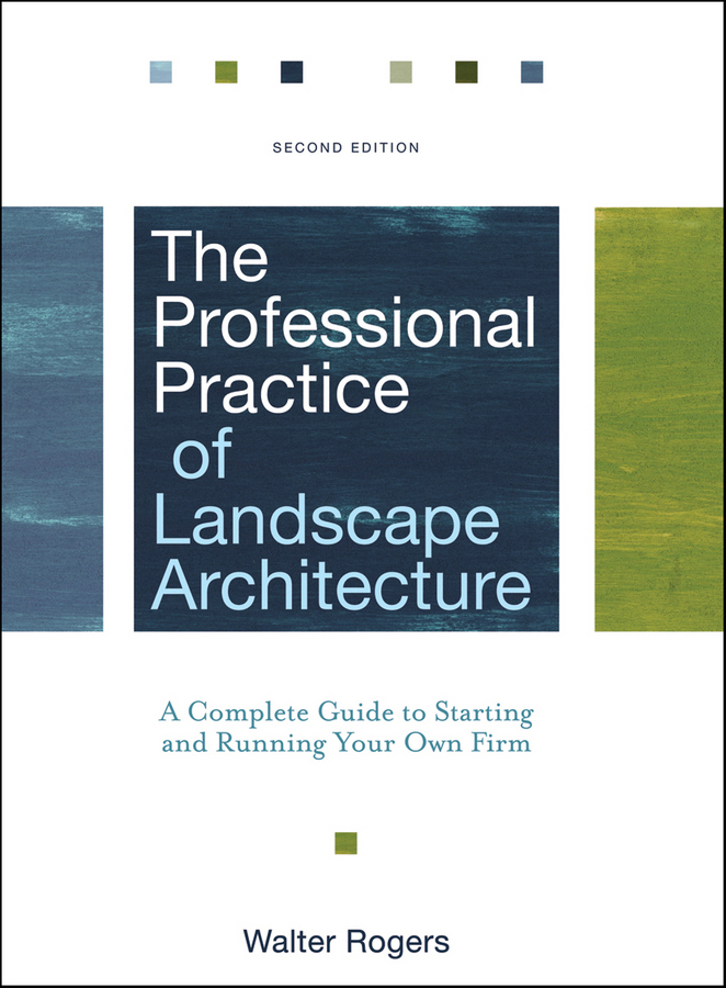 Walter Rogers The Professional Practice of Landscape Architecture. A Complete Guide to Starting and Running Your Own Firm ISBN: 9780470902370 registration
