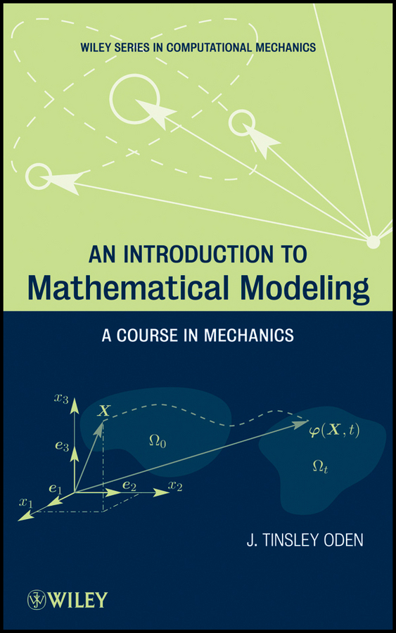 J. Oden Tinsley An Introduction to Mathematical Modeling. A Course in Mechanics ang 217 жикле в раме ангелы хранители дома 18х24