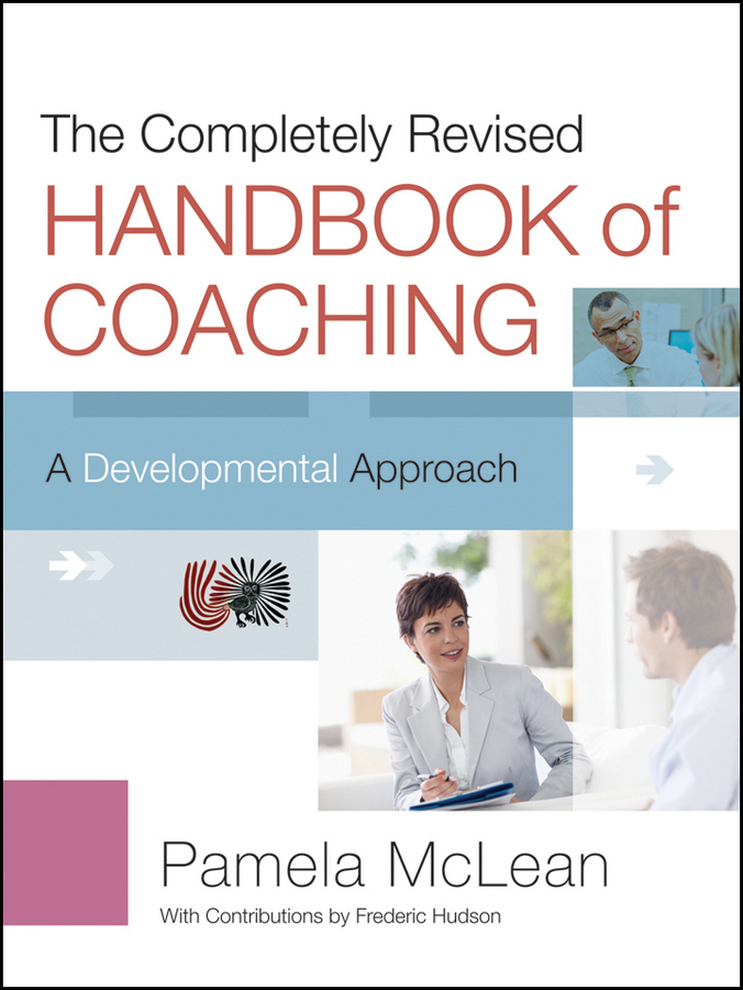 Pamela McLean The Completely Revised Handbook of Coaching. A Developmental Approach