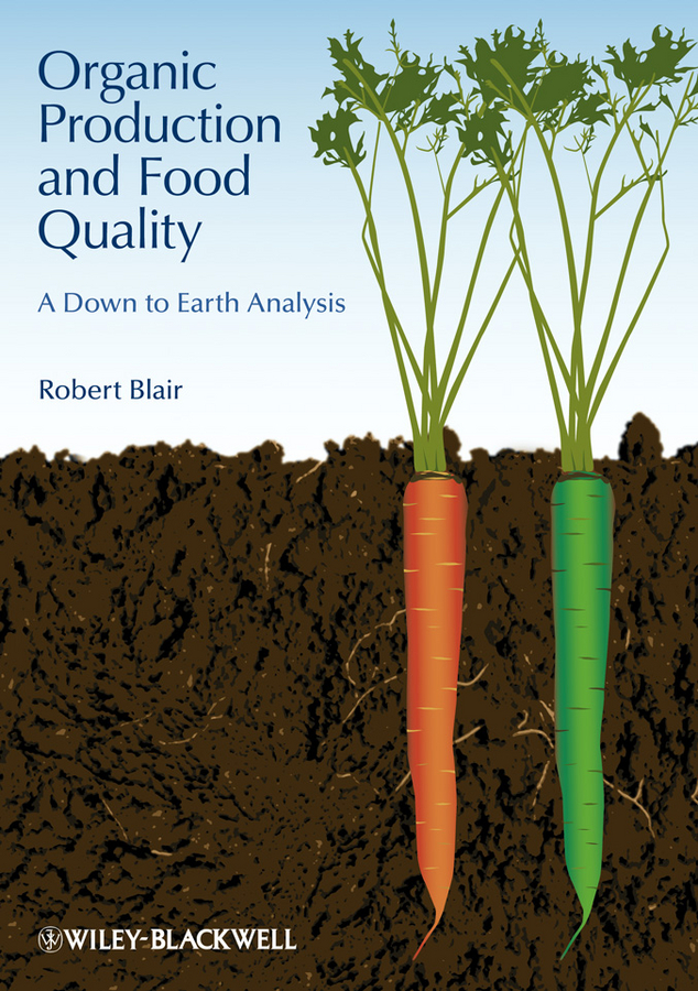 Robert Blair Organic Production and Food Quality. A Down to Earth Analysis ISBN: 9781118244982 antibiotic resistance in bacterial isolates from food animals