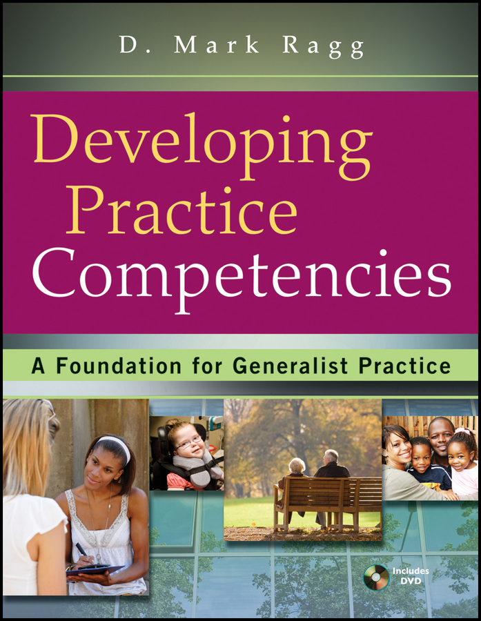 D. Ragg Mark Developing Practice Competencies. A Foundation for Generalist Practice joan orme david shemmings developing research based social work practice