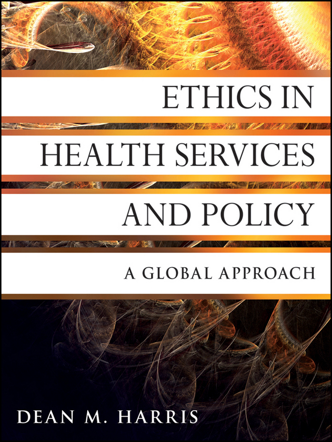Dean Harris M. Ethics in Health Services and Policy. A Global Approach ISBN: 9780470940648 hospitality management and health tourism in india