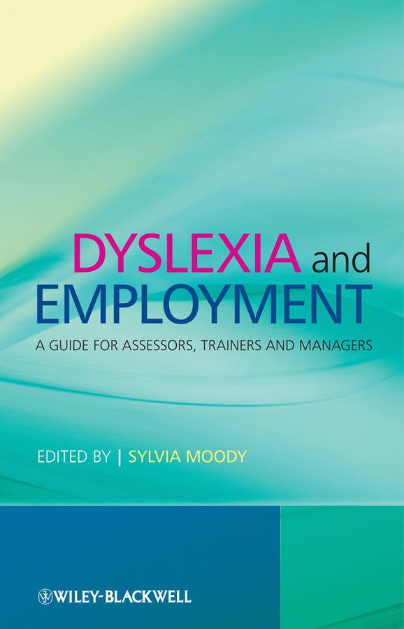 Sylvia Moody Dyslexia and Employment. A Guide for Assessors, Trainers and Managers information management in diplomatic missions