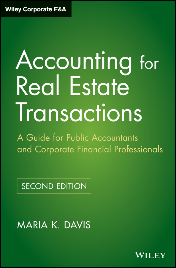 Maria Davis K. Accounting for Real Estate Transactions. A Guide For Public Accountants and Corporate Financial Professionals wiley gaap 2000 for windows interpretation and application of generally accepted accounting principles network edition
