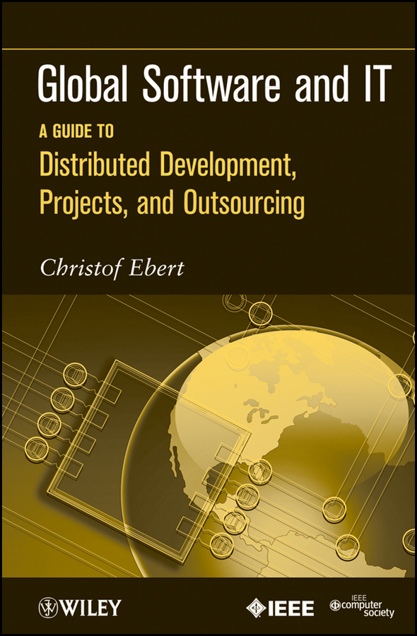 Фото - Christof Ebert Global Software and IT. A Guide to Distributed Development, Projects, and Outsourcing agent based snort in distributed environment