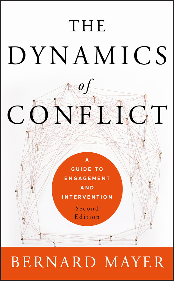 Bernard Mayer The Dynamics of Conflict. A Guide to Engagement and Intervention developing schools in a conflict free environment