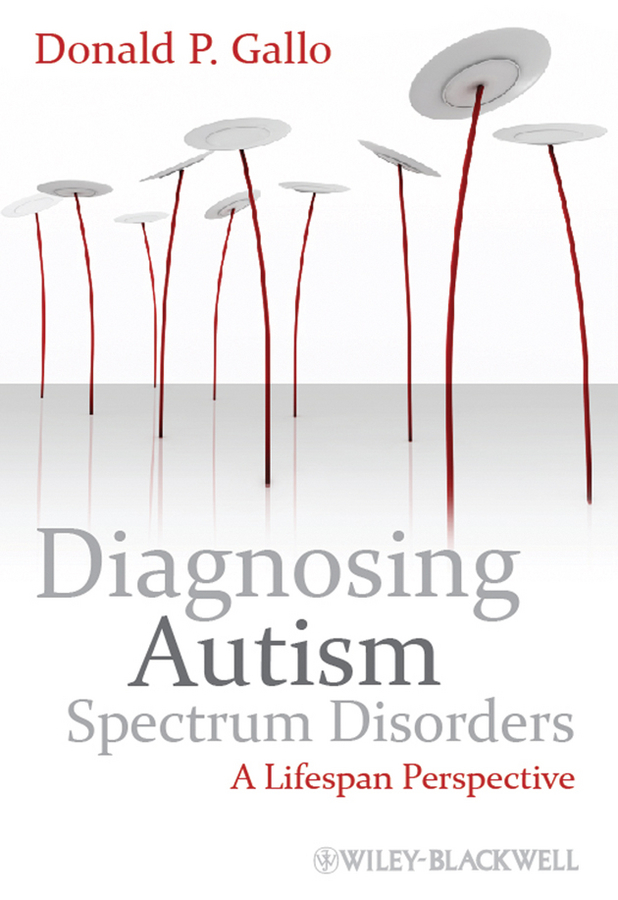 Donald Gallo P. Diagnosing Autism Spectrum Disorders. A Lifespan Perspective diagnostic aids in potentially malignant disorders and malignancies