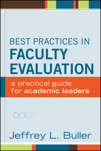 - Best Practices in Faculty Evaluation. A Practical Guide for Academic Leaders