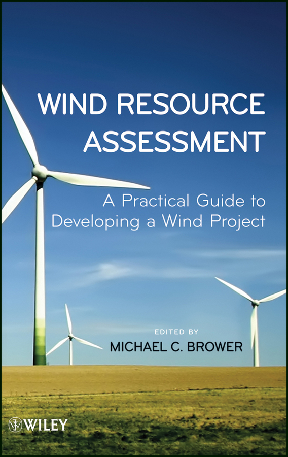 Michael Brower Wind Resource Assessment. A Practical Guide to Developing a Wind Project digital output wind speed sensor signal rs485 anemometer meteorological monitoring wind speed transmitter