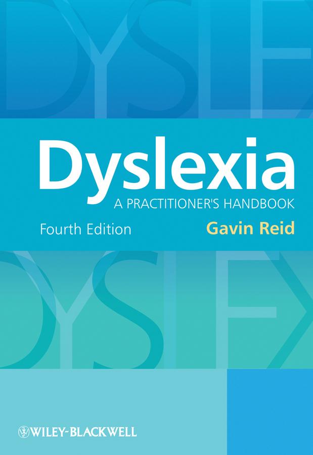 Gavin Reid Dyslexia. A Practitioner's Handbook ISBN: 9780470745496