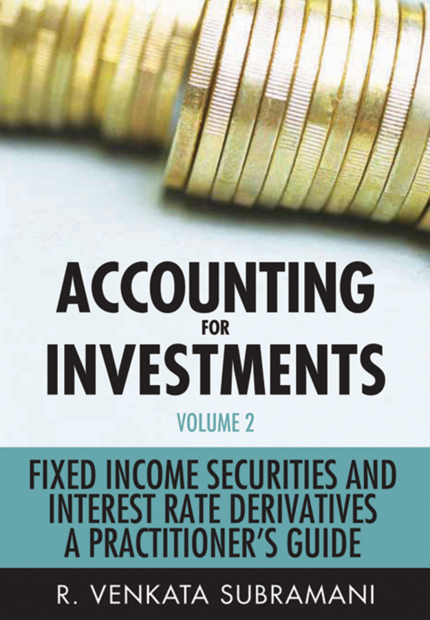 R. Subramani Venkata Accounting for Investments, Fixed Income Securities and Interest Rate Derivatives. A Practitioner's Handbook new theophylline derivatives