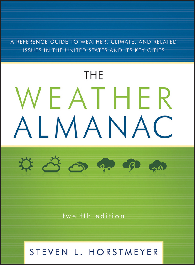 Steven Horstmeyer L. The Weather Almanac. A Reference Guide to Weather, Climate, and Related Issues in the United States and Its Key Cities tsunami