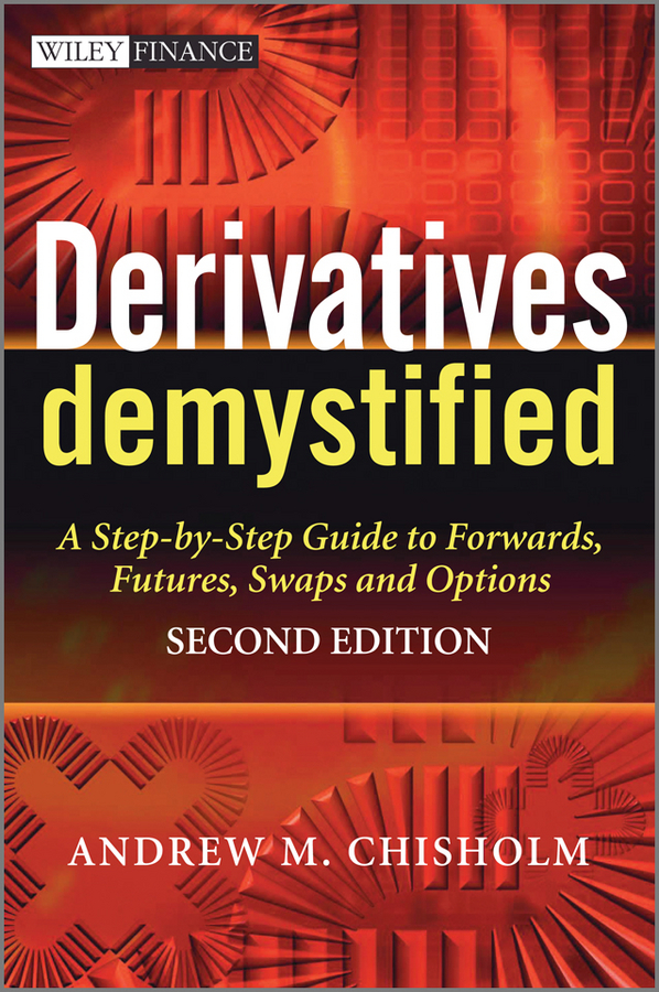 Andrew M. Chisholm Derivatives Demystified. A Step-by-Step Guide to Forwards, Futures, Swaps and Options ISBN: 9780470970317 the fall of 2015 to launch new products design high quality loose big yards the cowboy cotton women s nine minutes of pants