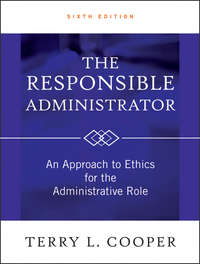 Terry L. Cooper - The Responsible Administrator. An Approach to Ethics for the Administrative Role