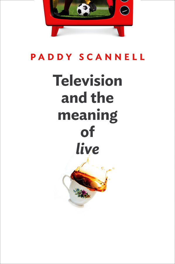 Paddy Scannell Television and the Meaning of 'Live'. An Enquiry into the Human Situation ISBN: 9780745679624 hitman anders and the meaning of it all