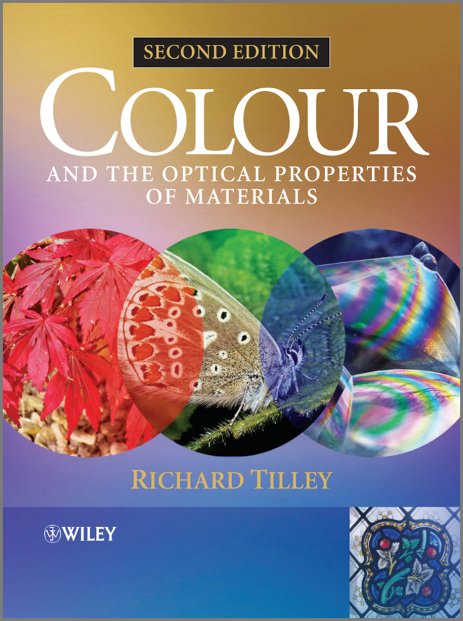 Richard J. D. Tilley Colour and the Optical Properties of Materials. An Exploration of the Relationship Between Light, the Optical Properties of Materials and Colour ISBN: 9780470974766 the submission