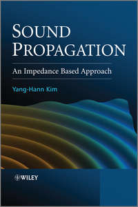 Yang-Hann  Kim - Sound Propagation. An Impedance Based Approach