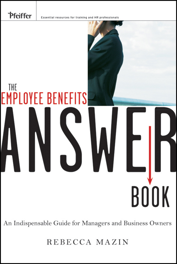 Rebecca Mazin The Employee Benefits Answer Book. An Indispensable Guide for Managers and Business Owners benefits of hiit swimming in obesity an experimental study