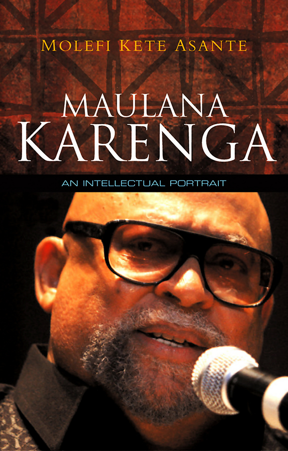 Molefi Asante Kete Maulana Karenga. An Intellectual Portrait
