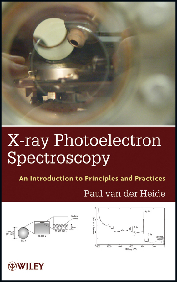 Paul van der Heide X-ray Photoelectron Spectroscopy. An introduction to Principles and Practices paul van der heide x ray photoelectron spectroscopy an introduction to principles and practices