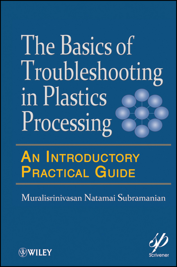 Muralisrinivasan Subramanian Natamai Basics of Troubleshooting in Plastics Processing. An Introductory Practical Guide high pressure processing for the preservation of indian white prawn