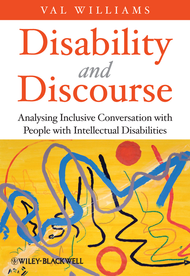Val Williams Disability and Discourse. Analysing Inclusive Conversation with People with Intellectual Disabilities research methodology simplified