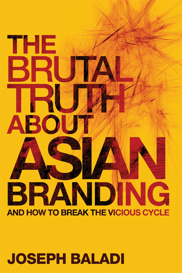 Joseph Baladi The Brutal Truth About Asian Branding. And How to Break the Vicious Cycle