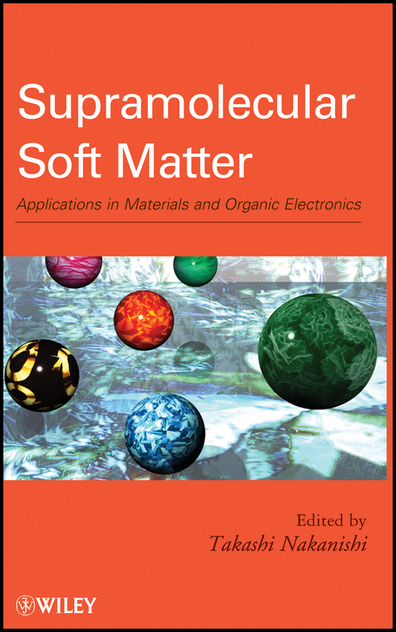 Takashi Nakanishi Supramolecular Soft Matter. Applications in Materials and Organic Electronics electronics diy ic kit rf2312 sop8 new and original 100pcs lot