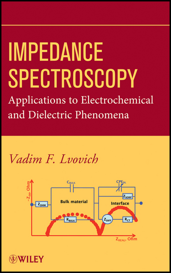 Vadim Lvovich F. Impedance Spectroscopy. Applications to Electrochemical and Dielectric Phenomena spectroscopy tutorial