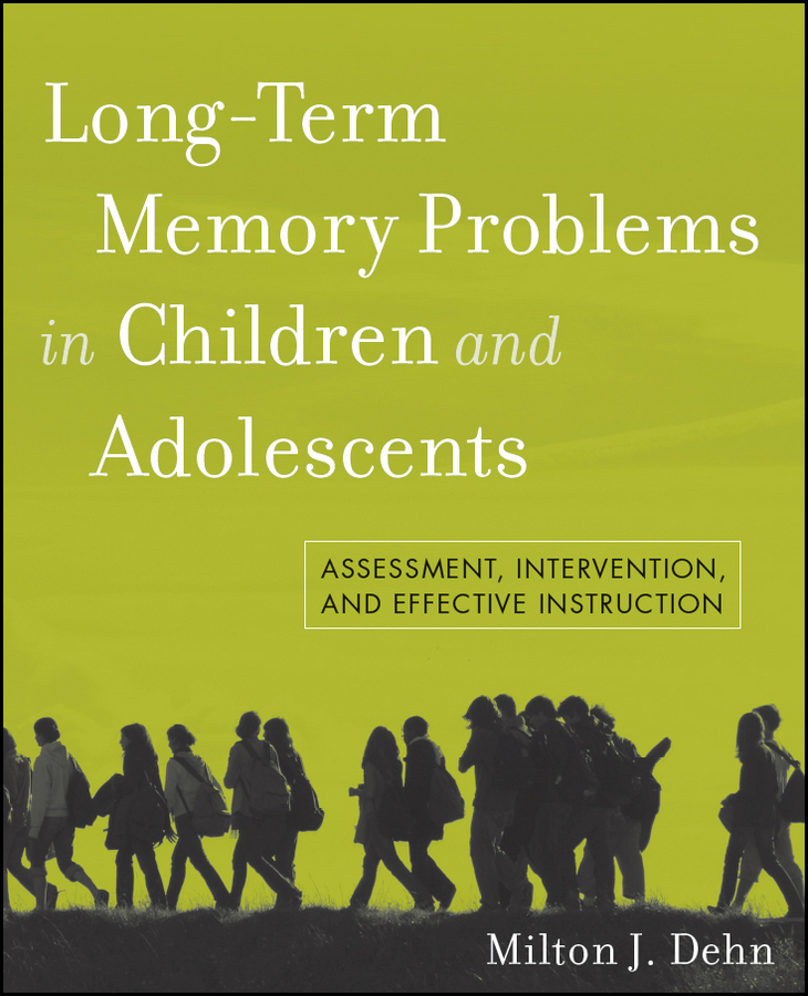 Milton Dehn J. Long-Term Memory Problems in Children and Adolescents. Assessment, Intervention, and Effective Instruction ISBN: 9780470872062 immigrant religiosity and the production of an ethnic memory field