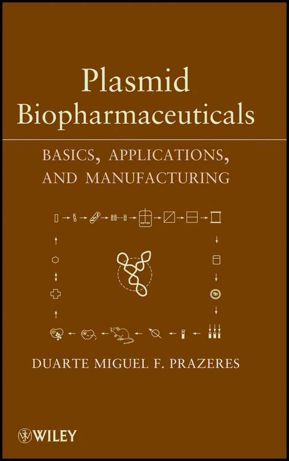 Duarte Miguel F. Prazeres Plasmid Biopharmaceuticals. Basics, Applications, and Manufacturing toward a peripheral view of manufacturing networks