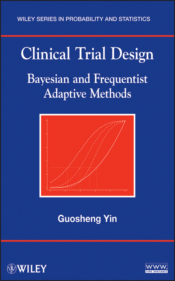 Guosheng Yin Clinical Trial Design. Bayesian and Frequentist Adaptive Methods kung jong lui binary data analysis of randomized clinical trials with noncompliance
