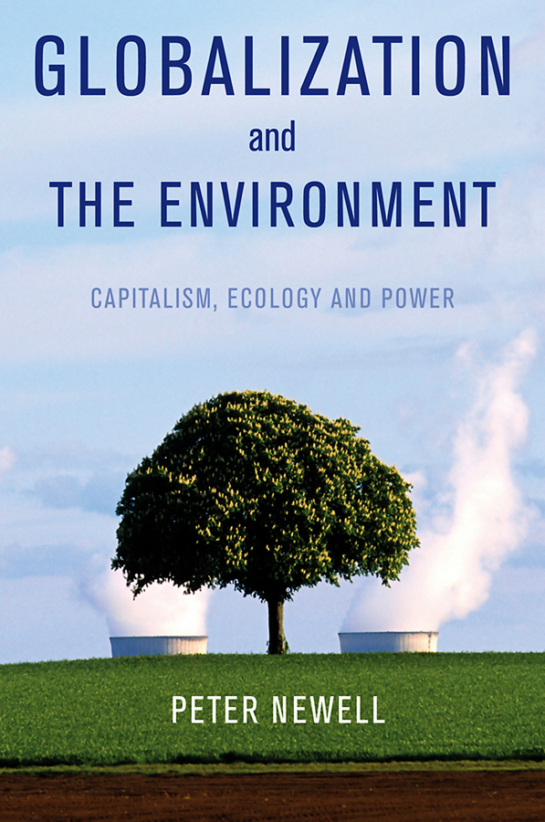 Peter Newell Globalization and the Environment. Capitalism, Ecology and Power impact of groundwater recharge on the surrounding environment