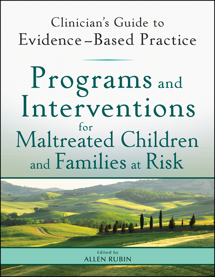 Allen Rubin Programs and Interventions for Maltreated Children and Families at Risk. Clinician's Guide to Evidence-Based Practice ISBN: 9781118121504 multimodal interventions for premorbid and comorbid shame