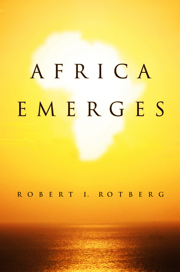 Robert Rotberg Africa Emerges. Consummate Challenges, Abundant Opportunities best practices to succeeding in tesol an experience from west africa