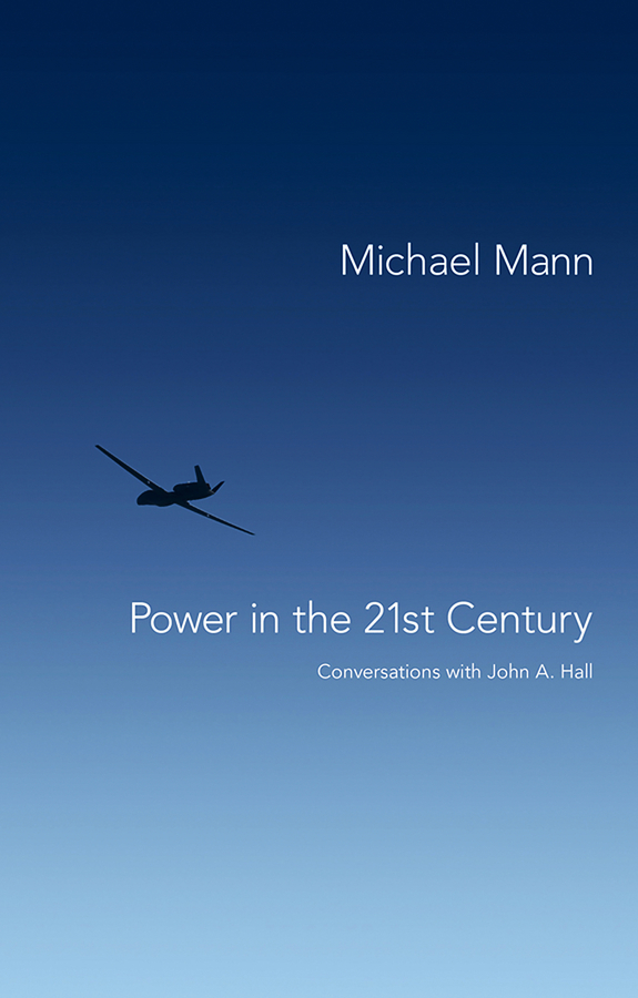 Michael Mann Power in the 21st Century. Conversations with John Hall modern pagan how to live a natural lifestyle in the 21st century