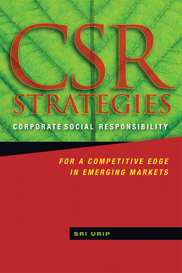 Sri Urip CSR Strategies. Corporate Social Responsibility for a Competitive Edge in Emerging Markets
