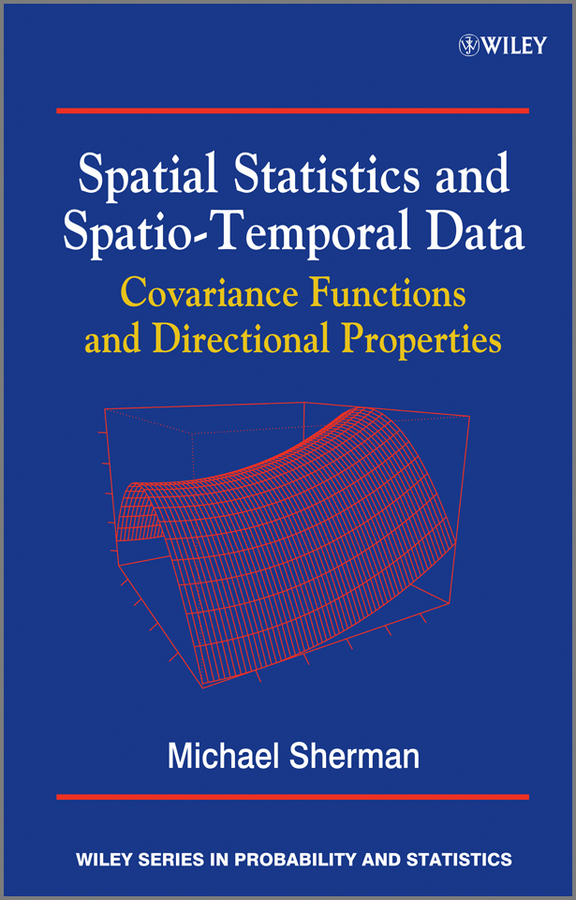 Michael Sherman Spatial Statistics and Spatio-Temporal Data. Covariance Functions and Directional Properties special classes of analytic functions and their properties