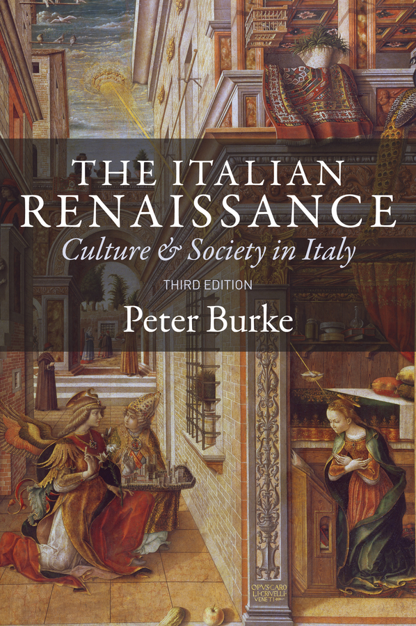 Peter Burke The Italian Renaissance. Culture and Society in Italy