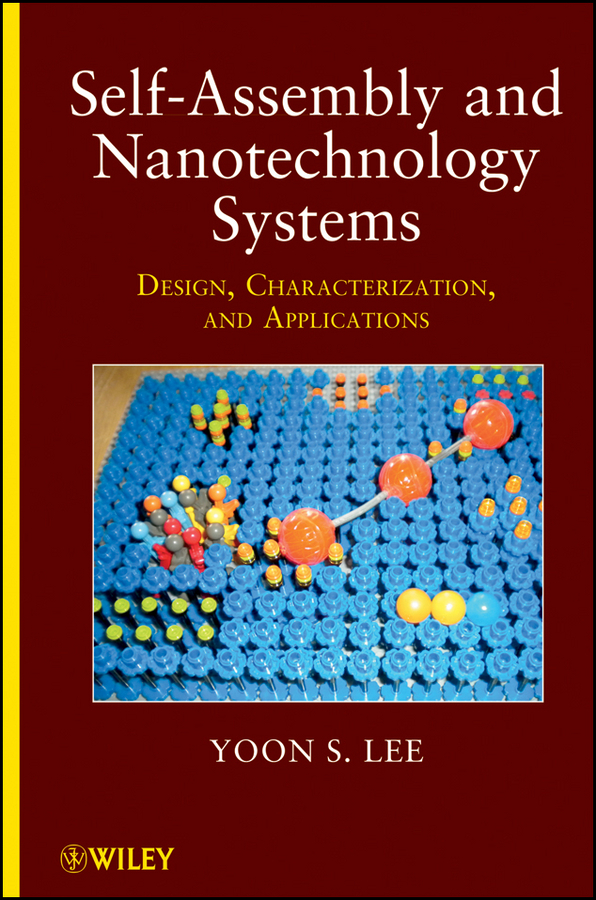 Yoon Lee S. Self-Assembly and Nanotechnology Systems. Design, Characterization, and Applications 1 100 age 2 normal mg up to the basic type of assembly model for assembly model