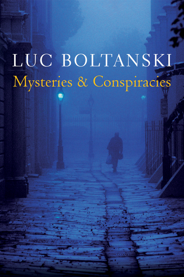 Luc Boltanski Mysteries and Conspiracies. Detective Stories, Spy Novels and the Making of Modern Societies ISBN: 9780745683409 montserrat guibernau belonging solidarity and division in modern societies