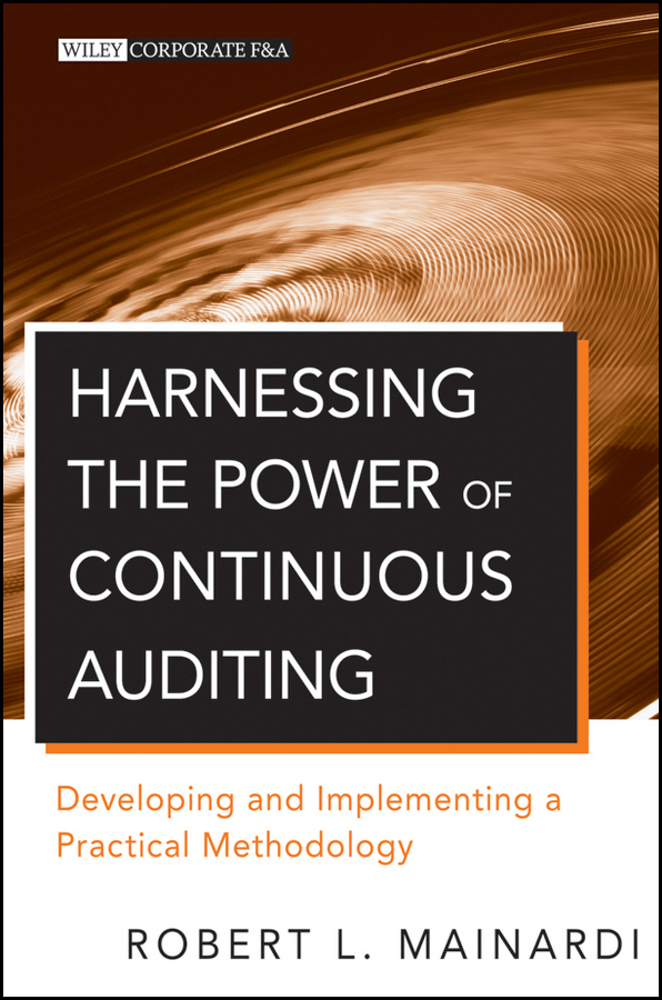 Robert Mainardi L. Harnessing the Power of Continuous Auditing. Developing and Implementing a Practical Methodology брошь нечегонадеть нечегонадеть mp002xw0djsw