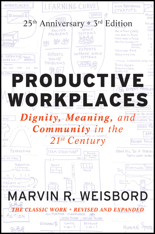 Marvin Weisbord R. Productive Workplaces. Dignity, Meaning, and Community in the 21st Century max klim russian maniacs of the 21st century rare names and detailed events