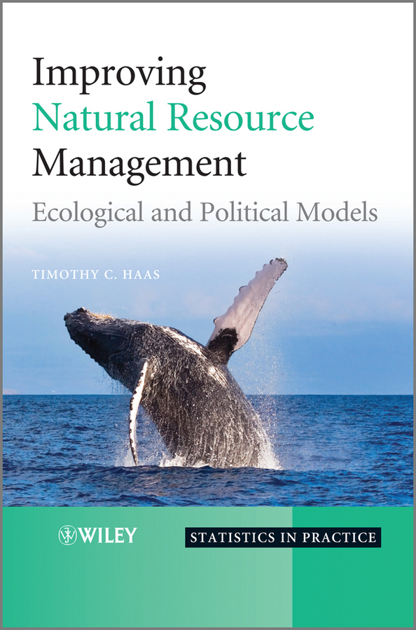Timothy Haas C. Improving Natural Resource Management. Ecological and Political Models ecosystem ecology
