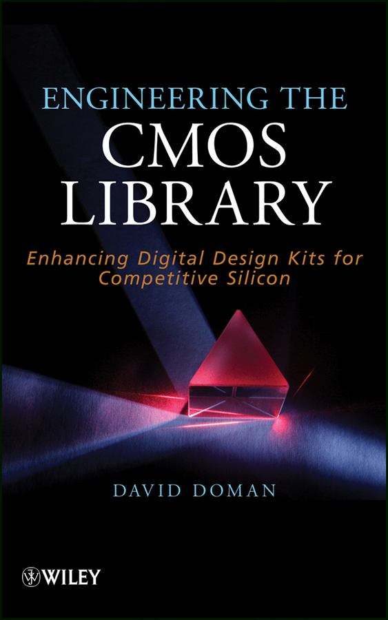 David Doman Engineering the CMOS Library. Enhancing Digital Design Kits for Competitive Silicon horowitz how to design & build audio amplifiers incldigital circuits 2ed paper only