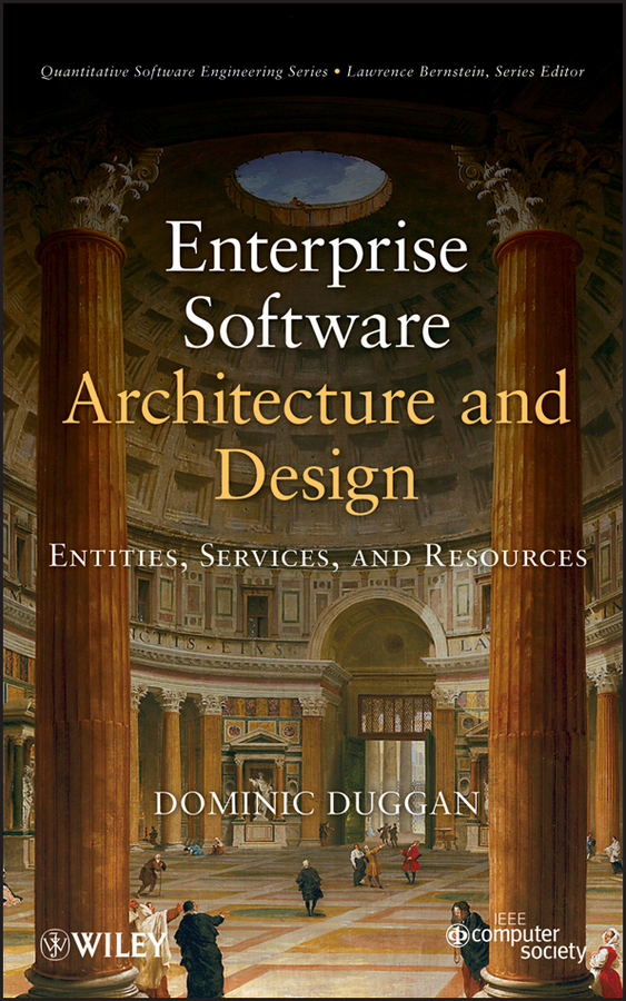 Dominic Duggan Enterprise Software Architecture and Design. Entities, Services, and Resources eric marks a service oriented architecture soa governance for the services driven enterprise