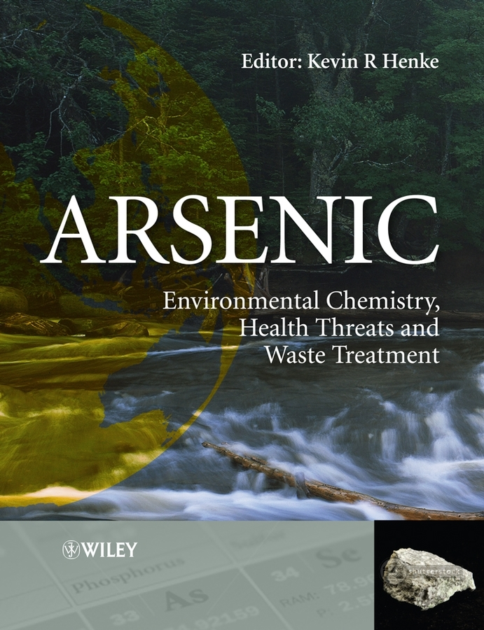 Kevin Henke Arsenic. Environmental Chemistry, Health Threats and Waste Treatment ISBN: 9780470741139 цена