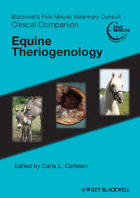 Carla Carleton L. - Blackwell's Five-Minute Veterinary Consult Clinical Companion. Equine Theriogenology