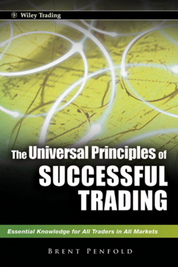 Brent Penfold The Universal Principles of Successful Trading. Essential Knowledge for All Traders in All Markets ISBN: 9780470826164 the universal energy one kind different degrees