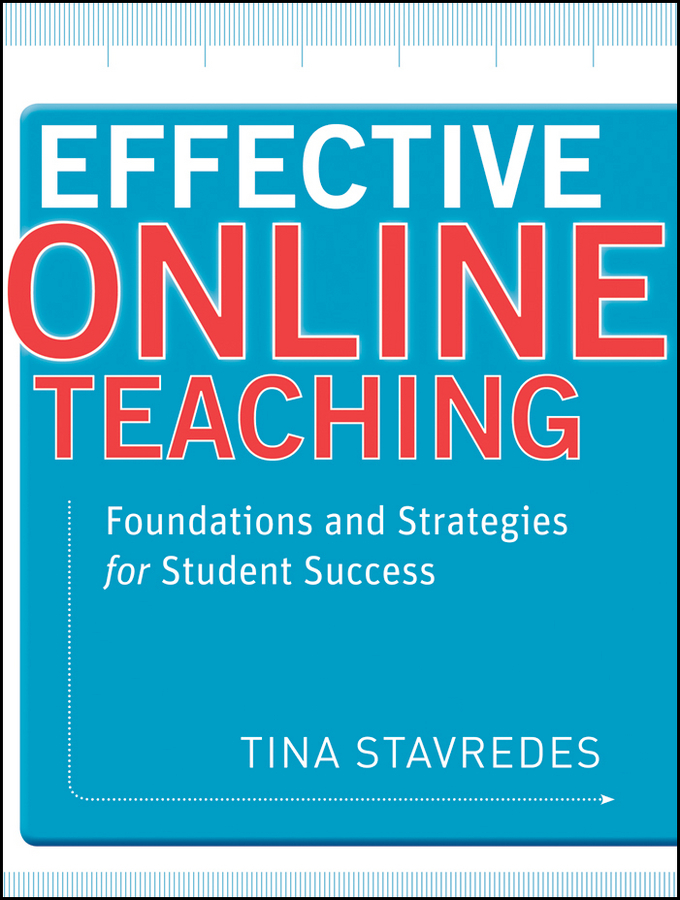 Tina Stavredes Effective Online Teaching. Foundations and Strategies for Student Success ISBN: 9781118038789 drivas g education learning training in a digital society teachers resource book книга для учителя
